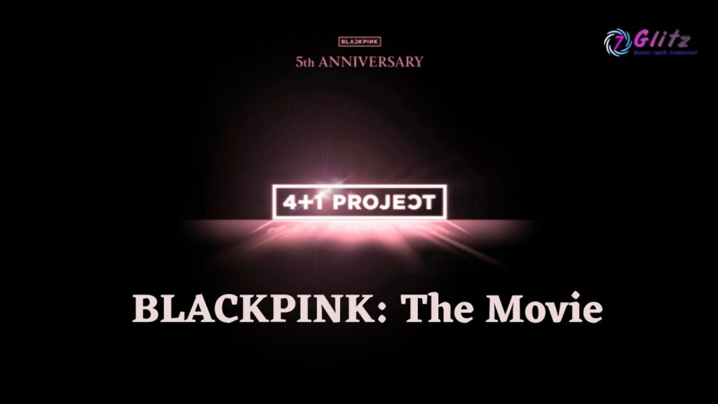 BLACKPINK: The Movie (4+1 Project)